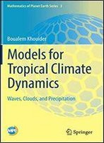 Models For Tropical Climate Dynamics: Waves, Clouds, And Precipitation
