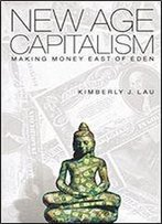 New Age Capitalism: Making Money East Of Eden