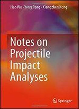 Notes On Projectile Impact Analyses