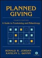 Planned Giving: A Guide To Fundraising And Philanthropy