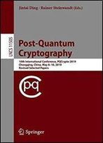 Post-quantum Cryptography: 10th International Conference, Pqcrypto 2019, Chongqing, China, May 810, 2019 Revised Selected Papers
