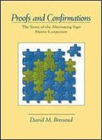 Proofs And Confirmations: The Story Of The Alternating-sign Matrix Conjecture