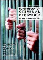 Psychology Of Criminal Behaviour: A Canadian Perspective