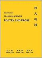 Readings In Classical Chinese Poetry And Prose: Glossaries, Analyses