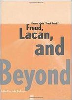 Returns Of The 'French Freud': Freud, Lacan, And Beyond