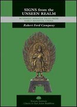 Signs From The Unseen Realm: Buddhist Miracle Tales From