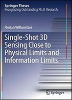 Single-Shot 3d Sensing Close To Physical Limits And Information Limits