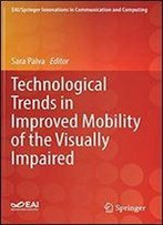 Technological Trends In Improved Mobility Of The Visually Impaired