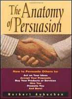 The Anatomy Of Persuasion