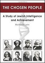The Chosen People: A Study Of Jewish Intelligence And Achievement