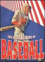 The Little Big Book Of Baseball