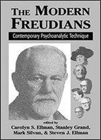 The Modern Freudians: Contemporary Psychoanalytic Technique