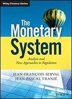 The Monetary System: Analysis And New Approaches To Regulation