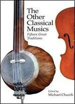 The Other Classical Musics: Fifteen Great Traditions