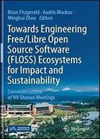 Towards Engineering Free/Libre Open Source Software (Floss) Ecosystems For Impact And Sustainability: Communications Of Nii Shonan Meetings