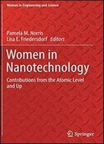 Women In Nanotechnology: Contributions From The Atomic Level And Up