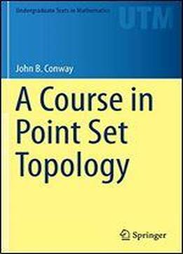 A Course In Point Set Topology