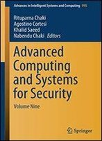 Advanced Computing And Systems For Security: Volume Nine
