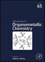 Advances In Organometallic Chemistry, Volume 65