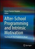 After-School Programming And Intrinsic Motivation: Teaching At-Risk Students To Read