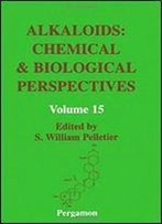 Alkaloids: Chemical And Biological Perspectives, Volume 15