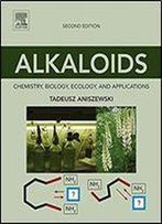 Alkaloids: Chemistry, Biology, Ecology, And Applications, 2nd Edition