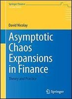Asymptotic Chaos Expansions In Finance: Theory And Practice