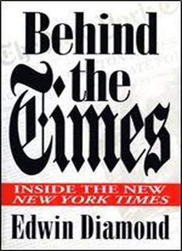 Behind The Times: Inside The New New York Times