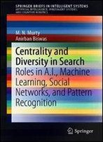 Centrality And Diversity In Search: Roles In A.I., Machine Learning, Social Networks, And Pattern Recognition