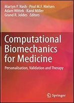 Computational Biomechanics For Medicine: Personalisation, Validation And Therapy