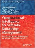 Computational Intelligence For Semantic Knowledge Management: New Perspectives For Designing And Organizing Information Systems