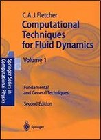 Computational Techniques For Fluid Dynamics 1