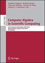 Computer Algebra In Scientific Computing: 21st International Workshop, Casc 2019, Moscow, Russia, August 2630, 2019, Proceedings