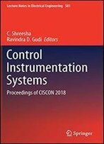 Control Instrumentation Systems : Proceedings Of Ciscon 2018