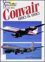 Convair 880 & 990 (Great Airliners Series Volume One)