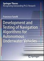 Development And Testing Of Navigation Algorithms For Autonomous Underwater Vehicles