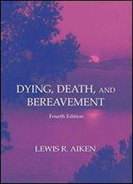 Dying, Death, And Bereavement