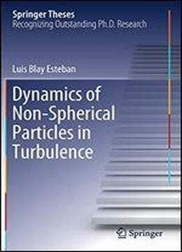 Dynamics Of Non-spherical Particles In Turbulence (springer Theses)