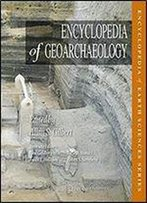 Encyclopedia Of Geoarchaeology (Encyclopedia Of Earth Sciences Series)