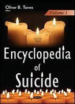 Encyclopedia Of Suicide: 3-Volume Set