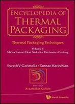Encyclopedia Of Thermal Packaging: Thermal Packaging Techniques: Set 1