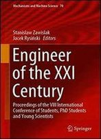 Engineer Of The Xxi Century: Proceedings Of The Viii International Conference Of Students, Phd Students And Young Scientists