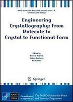 Engineering Crystallography: From Molecule To Crystal To Functional Form