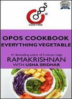 Everything Vegetable: Opos Cookbook