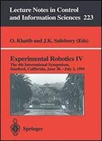 Experimental Robotics Iv: The 4th International Symposium, Stanford, California, June 30-July 2, 1995