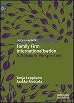 Family Firm Internationalisation: A Network Perspective