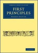 First Principles (Cambridge Library Collection - Science And Religion)