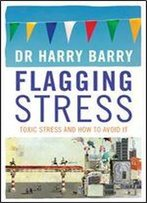 Flagging Stress: How To Beat Stress Before It Beats You
