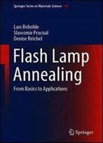 Flash Lamp Annealing: From Basics To Applications