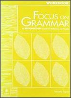 Focus On Grammar Introductory Workbook